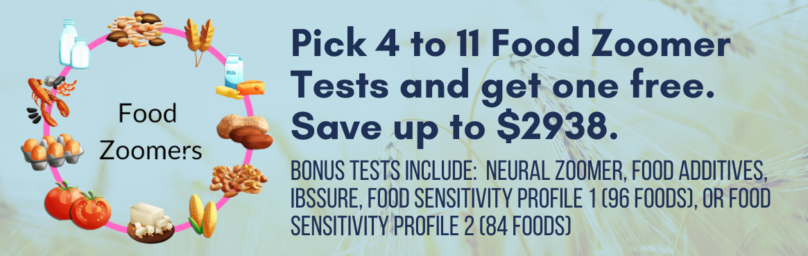 Pick 4 to 11 Food Zoomer Tests and get one free.